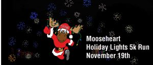 Mooseheart Holiday Lights 5K Run – November 19th – Register Here